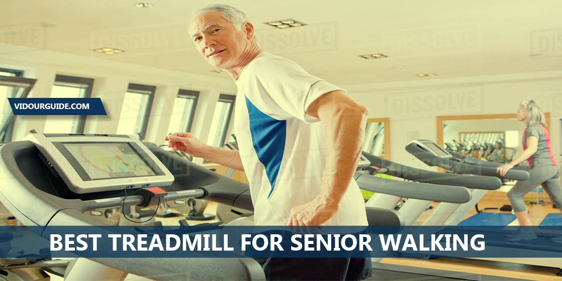 Best Treadmill For Senior Walking