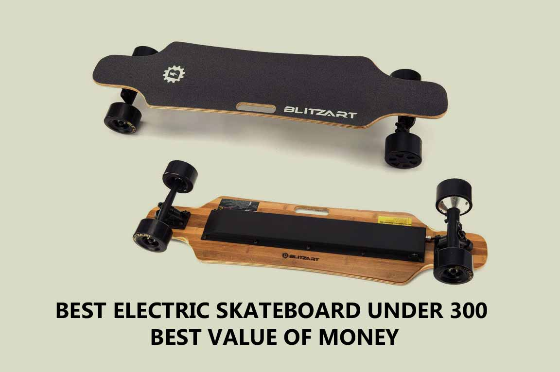 Best Electric Skateboard Under 300