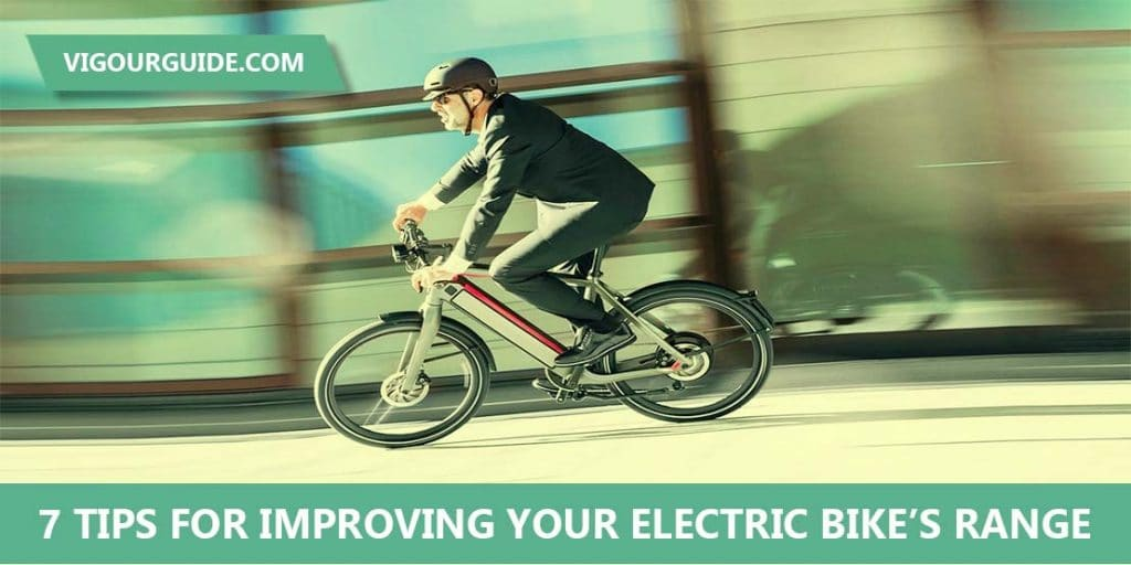 7 Tips for Improving Your Electric Bikes Range
