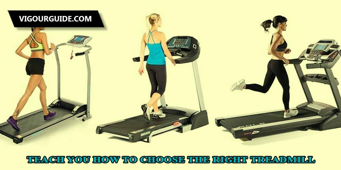 Teach you how to choose the right treadmill for you